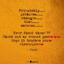 friendship problems quotes writings by tulsi yourquote