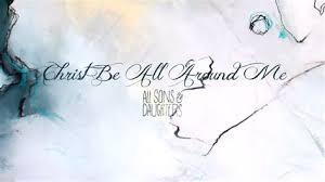 Christ Be All Around Me Lyrics Epub Consumer Guideline For Android Pepri1106 Changeip Co