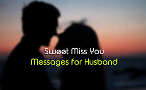 miss you messages for husband sweet