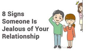 signs someone is jealous of your relationship