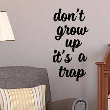 Don T Grow Up Wall Quotes Decal Wallquotes Com