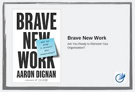 Brave New Work by Aaron Dignan | Soundview Magazine