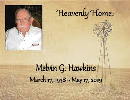 Melvin G. Hawkins, age 81, of east rural... - Foster Family Funeral Chapel  and Cremation Services, LLC | Facebook