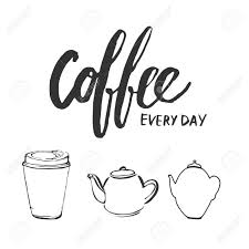 set of motivational quotes about coffee coffee every day coffee