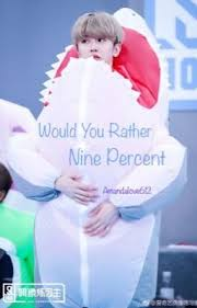 would you rather nine percent
