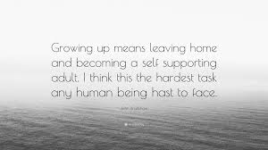 "john bradshaw quote ""growing up means leaving home and becoming a"