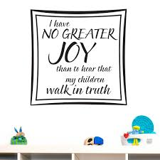 I Have No Greater Joy Children Quote Wall Sticker Decal World Of Wall Stickers