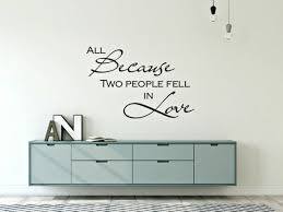 All Because Two People Fell In Love Wall Decal Wedding Etsy