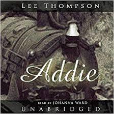 Addie: Thompson, Lee, Ward, Johanna: 9780786180691: Amazon.com: Books