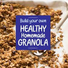 healthy homemade granola build your