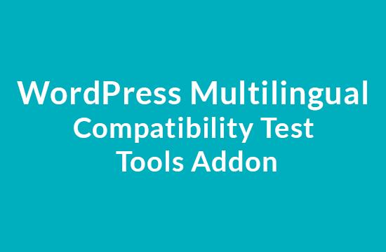 WPML Compatibility Test Tools Addon