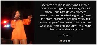 trina quote we were a religious practicing catholic family