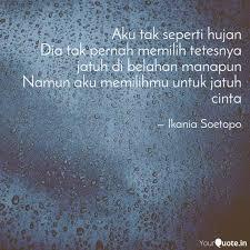 aku tak seperti hujan dia quotes writings by ikania