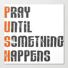 pray until something happens push christian bible quote canvas