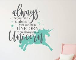 Always Be Yourself Unless You Can Be A Unicorn Wall Stickers For Bedroom Girls Room Wall Decor Girls Room Wall Decor Wall Stickers Bedroom Unicorn Wall Art