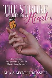 Amazon.co.jp: The Stroke That Touched My Heart: How Gratitude Transformed a  37 Year-Old Massive Stroke Survivor (English Edition) 電子書籍: Russell, Myrtle,  Russell, Mia: Kindleストア