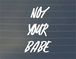 Decal Not Your Babe Feminist Decal Feminist Sticker Equal Rights Car Decal Vinyl Decal Laptop Decal Car Decals Vinyl Feminist Sticker Car Decals
