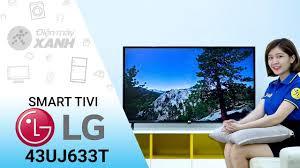 Smart Tivi LG 4K 43 inch 43UJ633T: đỉnh cao công nghệ từ LG • Điện máy XANH  - YouTube
