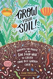grow your soil harness the power of