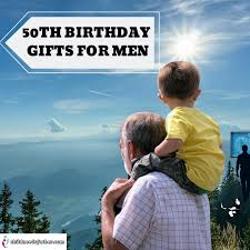 50th birthday gifts men will trere
