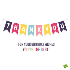 Thank You For The Birthday Wishes 65 Truly Special Notes