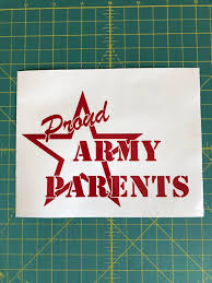 Proud Army Mom Decal Proud Army Dad Decal Proud Army Parents Decal Military Decal Arm Car Decal In 2020 Custom Vinyl Stickers Custom Vinyl Decal Truck Window Stickers