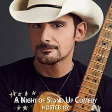 COUNTRY SUPERSTAR BRAD PAISLEY RETURNS TO HOST A NIGHT OF STAND-UP COMEDY