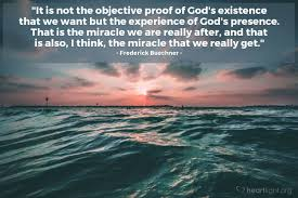 quote by frederick buechner it is not the objective proof of