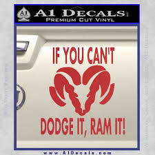 If You Cant Dodge It Ram It Decal Sticker A1 Decals