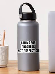 Strive For Progress Not Perfection Sticker By Pameli Redbubble