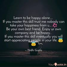 learn to be happy alone quotes writings by nidhi gupta
