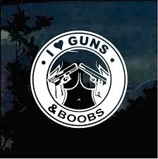 I Love Guns And Boobs Window Decal Sticker Custom Sticker Shop