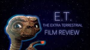FILM REVIEW   E.T. THE EXTRA-TERRESTRIAL (1982)