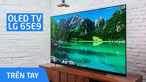 Trên tay LG OLED TV 65E9 - YouTube