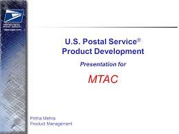 U.S. Postal Service ® Product Development Presentation for MTAC Pritha Mehra  Product Management. - ppt download