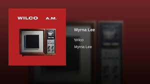 13th Floor New Song Of The Day: Wilco - Myrna Lee | The 13th Floor