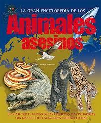 9788467524895: Gran enciclopedia de los animales asesinos ...