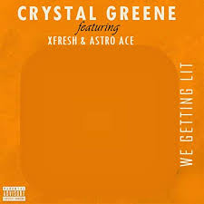 We Getting Lit (feat. Xfresh, Astro Ace) by Crystal Greene on Amazon Music  - Amazon.com