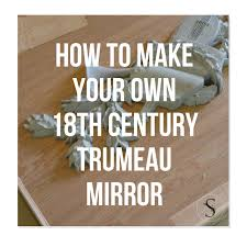 own 18th century trumeau mirror