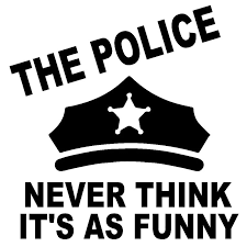 15 3x15 5cm Police Never Think It S As Funny Vinyl Decal Car Sticker Car Styling Accessories S8 0813 Car Sticker Decals Carvinyl Decal Aliexpress