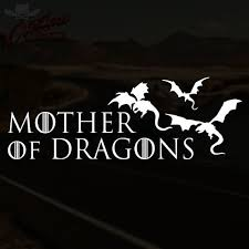 This Car Decal Perfect For Proudly Displaying Your Family Mother Of Dragons Game Of Thrones Dragons Game Of Thrones Shirts