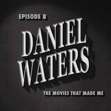 Daniel Waters – The Movies That Made Me – Podcast – Podtail