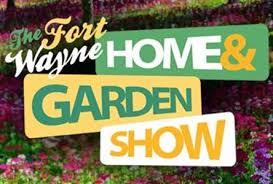 fort wayne home garden show