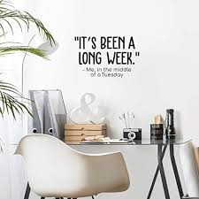 Amazon Com Vinyl Wall Art Decal It S Been A Long Week Me In The Middle Of A Tuesday 16 X 25 Trendy Funny Quote For Home Bedroom Living Room Office