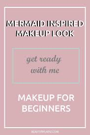 mermaid makeup tutorial for beginners