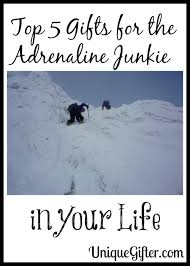 top 5 gifts for the adrenaline junkie