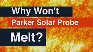 Image result for NASA's Parker Solar never melting???