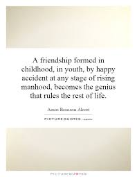 a friendship formed in childhood in youth by happy accident at