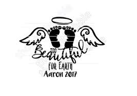 Too Beautiful For Earth Decal Personalized Baby Memorial Etsy