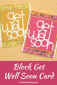 block get well soon card crafted living